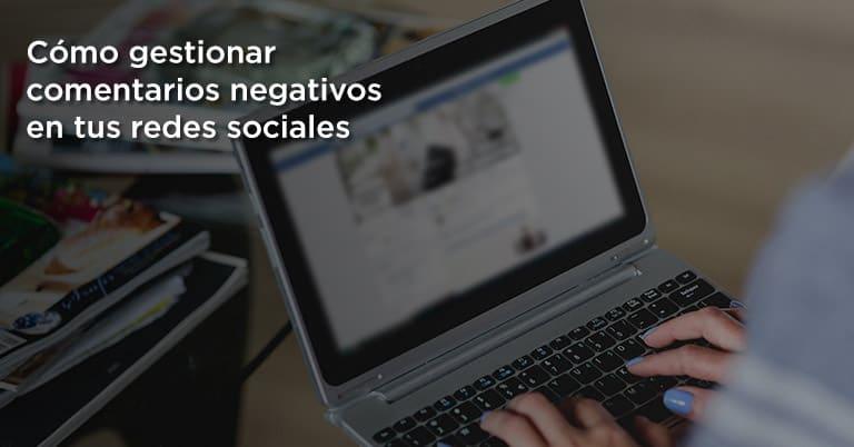Cómo gestionar comentarios negativos en tus redes sociales 1