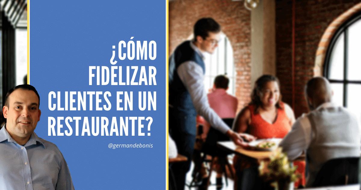 ¿Cómo fidelizar clientes en un restaurante?