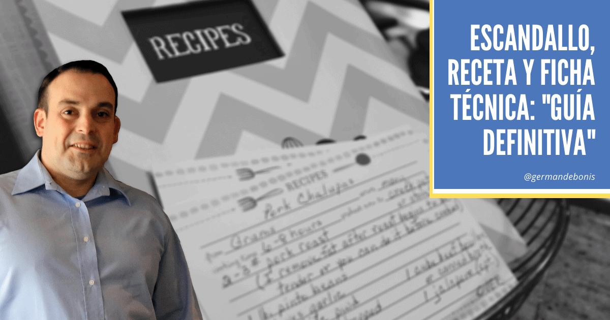 Guía definitiva sobre escandallos, recetas y fichas técnicas