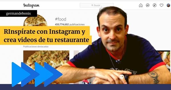 Inspírate con Instagram y crea videos de tu restaurante 1